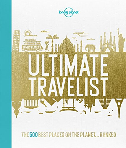 lonely-planets-ultimate-travelist-the-500-best-places-on-the-planetranked-lonely-planet-general-refe