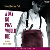 A Day No Pigs Would Die | [Robert Newton Peck]