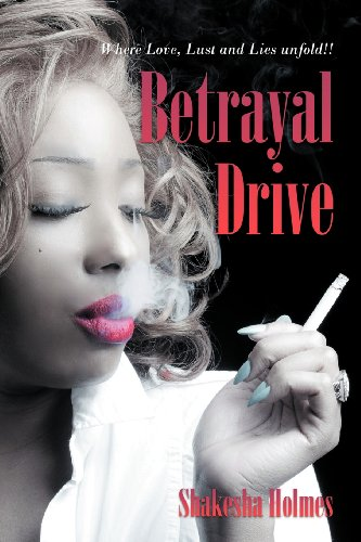 Betrayal Drive: Where Love, Lust and Lies Unfold!!