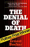 The Denial of Death (0029023807) by Becker, Ernest