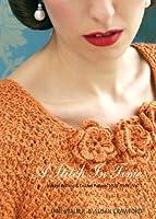 A Stitch in Time: v. 1: Vintage Knitting & Crochet Patterns 1920-1949