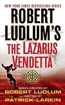 ROBERT LUDLUM'S THE LAZARUS VENDETTA: A COVERT-ONE NOVEL