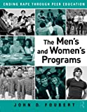 img - for The Men's and Women's Programs: Ending Rape through Peer Education book / textbook / text book