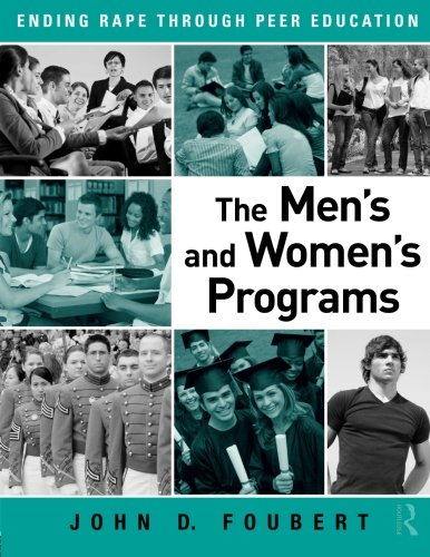 The Men's and Women's Programs: Ending Rape through Peer...