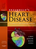 Braunwalds Heart Disease: A Textbook of Cardiovascular Medicine, 2-Volume Set