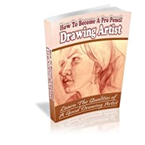 Free How To Become A Professional Pencil Drawing Artist Ebooks & PDF Download