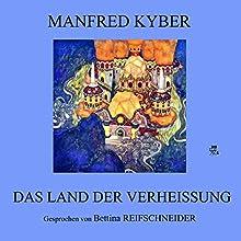 Das Land der Verheißung Hörbuch von Manfred Kyber Gesprochen von: Bettina Reifschneider