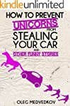 How to Prevent Unicorns from Stealing...