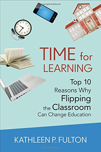 Time For Learning: Top 10 Reasons Why Flipping The Classroom Can Change Education front-1078177