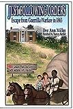 Just Following Orders: Escape from Guerrilla Warfare in 1863
