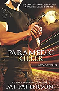 Christian Suspense - Paramedic Killer: The Only Way Two People Can Keep A Secret Is If One Of Them Dies by Pat Patterson ebook deal