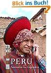 Peru: Faszination der Gegensätze