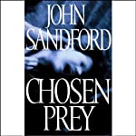 Chosen Prey (       ABRIDGED) by John Sandford Narrated by Eric Conger