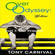 Over Odyssey Yellow Part I: The Promise (       UNABRIDGED) by Tony Carnival Narrated by Don Wright
