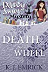 Death at the Wheel (A Darcy Sweet Coz...