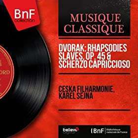 Dvo?�k: Rhapsodies slaves, Op. 45 & Scherzo capriccioso (Mono Version)