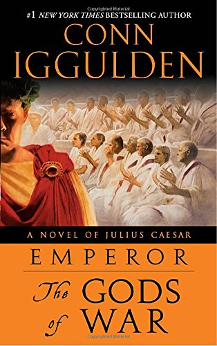 Emperor: The Gods of War: A Novel of Julius Caesar