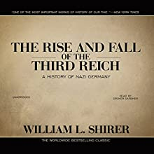 The Rise and Fall of the Third Reich: A History of Nazi Germany Audiobook by William L. Shirer Narrated by Grover Gardner