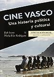 Cine Vasco. Una historia política y cultural (Contextos)