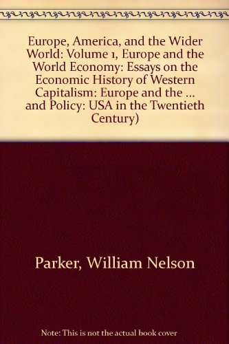 Europe, America, and the Wider World: Volume 1, Europe and the World Economy: Essays on the Economic History of Western
