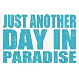Sixtrees Just Another Day in Paradise Box Sign