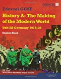 John Child Edexcel GCSE Modern World History Unit 2A Germany 1918-39 Student Book (MODERN WORLD HISTORY TEXTS)