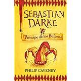 SEBASTIAN DARKE 1. PRINCIPE DE LOS BUFONES (SERIE AZUL) (Infantil Azul 12 Años)
