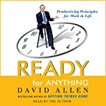 Ready for Anything: 52 Productivity Principles for Work and Life | David Allen