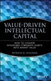 img - for Value Driven Intellectual Capital: How to Convert Intangible Corporate Assets Into Market Value book / textbook / text book