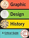 Graphic Design History (2nd Edition) 2nd by Drucker, Johanna, McVarish, Emily (2012) Paperback