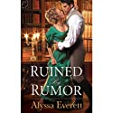 Ruined by Rumor (       UNABRIDGED) by Alyssa Everett Narrated by Rosalyn Landor
