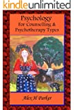 Psychology for Psychotherapy Counselling Types (English Edition)