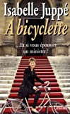 img - for A bicyclette: ... et si vous epousiez un ministre? (French Edition) book / textbook / text book