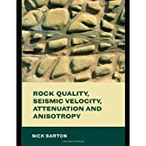 Rock Quality, Seismic Velocity, Attenuation and Anisotropy ~ Nick Barton