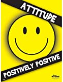 National Safety Compliance Positive Attitude Safety Posters - 18 X 24 Inches