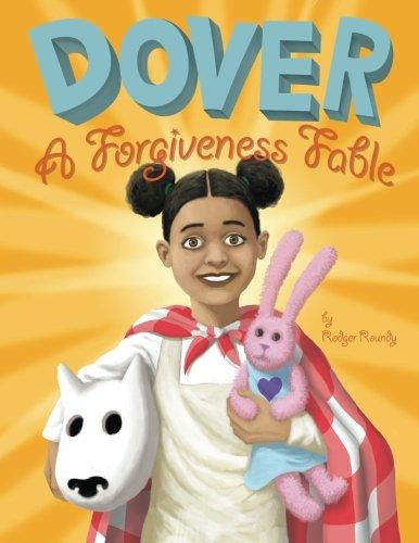 Dover A Forgiveness Fable [Roundy, Rodger] (Tapa Blanda)