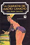 La guaracha del Macho Camacho (Spanish Edition) (9505150040) by Sanchez, Luis Rafael