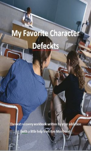 Book: My Favorite Character Defects by Ken Montrose