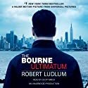 The Bourne Ultimatum Audiobook by Robert Ludlum Narrated by Scott Brick