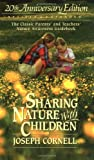 Sharing Nature with Children, 20th Anniversary Edition (1883220734) by Joseph Cornell