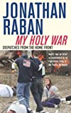 My Holy War (0330445944) by Jonathan Raban