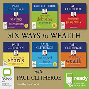Six Ways to Wealth with Paul Clitheroe | [Paul Clitheroe]