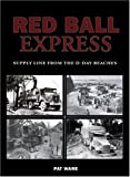 Red Ball Express: Supply Line from the D-Day Beaches (Us Army Transport) (0711031924) by Ware, Pat