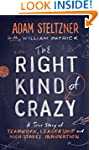 The Right Kind of Crazy: A True Story...