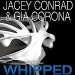 Whipped: A Facile Restaurant Short Story | Jacey Conrad,Gia Corona