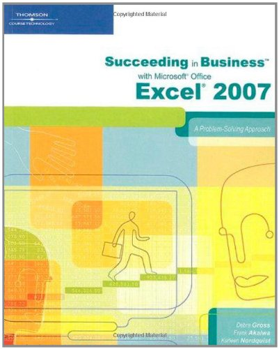 Succeeding in Business with Microsoft Office Excel 2007:...