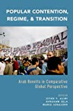 img - for Popular Contention, Regime, and Transition: Arab Revolts in Comparative Global Perspective book / textbook / text book