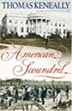 American Scoundrel: Love, War and Politics in 19th Century America (0099285991) by Keneally, Thomas