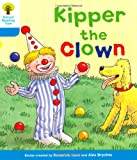 Roderick Hunt Oxford Reading Tree: Level 3: More Stories A: Kipper the Clown