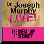 The Great Law of Security: Dr. Joseph Murphy Live! | Joseph Murphy
